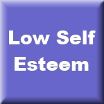 Low Self Esteem